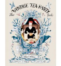The Vintage Tea Party Book - a complete guide to hosting your perfect tea party, by Angel Adoree. Will also appear in Dutch in 2012! -