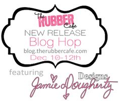 The Rubber Cafe Design Team Blog: New Release Blog Hop - Kick off Day One!