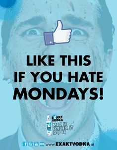 HATE MONDAYS...  #EXAKT #VODKA #EXAKTVODKA #PARTY #MONDAY Vodka Mixes, Mondays, Gallery, Roof Rack