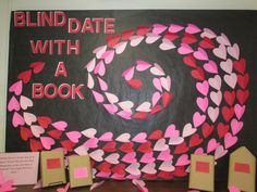 Valentine's Day/Blind Date with a Book display. Inspired by http://bulletinboardideas.org/6247/love-your-library-valentines-day-bulletin-board/