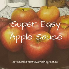 Jessica Takes on the World: Super Easy Apple Sauce