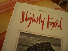 Slightly Foxed - The real reader's quarterly