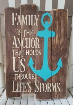 Family Is The Anchor That Holds Us Through Life's Storms pallet sign