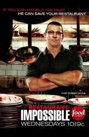 RESTAURANT IMPOSSIBLE (ROBERT IRVINE IS THE BEST).