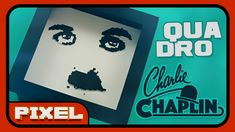 Quadro Charlie Chaplin   Amigo Secreto DIY   Pixel Art