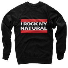 I Rock My Natural Natural Hair Crewneck by KinkyChicksApparel on Etsy https://www.etsy.com/listing/476111183/i-rock-my-natural-natural-hair-crewneck