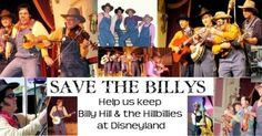 Please sign the petition to save the Bilies and keep them at Disneyland Resort Anaheim, CA: Continue to provide Billy Hill & The Hillbilly Shows