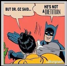 Dietitian humor.