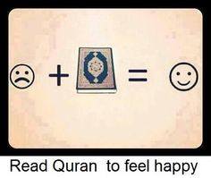Reading Qura'an gives you happiness of the soul