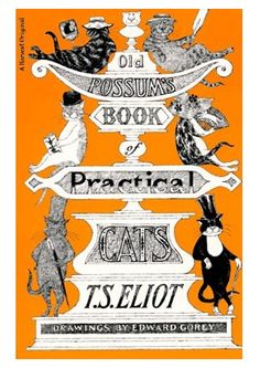 TS Elliot's Old Possum's book of Practical Cats, with Edward Gorey illustrations. Kids LOVE it (and don't even need the soundtrack.)