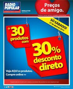 Newsletter - Só sábado! + de 30 produtos com 30% desconto direto.  http://www.radiopopular.pt/newsletter/2013/44/