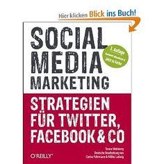 Social Media Marketing - Strategien für Twitter, Facebook & Co: Amazon.de: Tamar Weinberg, Corina Pahrmann, Wibke Ladwig: Bücher