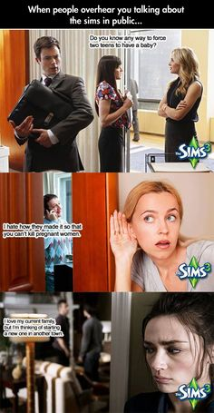 When you talk about The Sims in public... This is so me lol