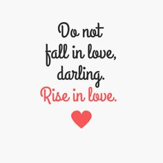 Dont fall love rise love