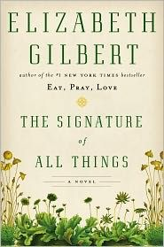 The Signature of All Things by Elizabeth Gilbert: NOOK Book Cover