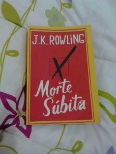 """Livro 7: Um livro escrito por uma mulher. """" Morte Súbita"""" - J. K. Rowling"""