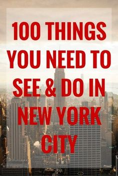 100 Things You Need to See and Do in New York City + Download a FREE 100 Things to do in New York City Checklist!