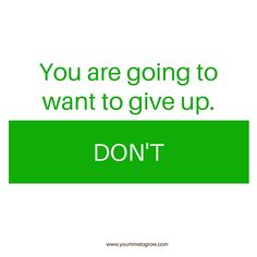 You are going to want to give up. Don't | quote | lean in | coaching | mindset | your time to grow