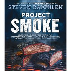 All of Steven Raichlen's 10 cookbooks have touched on smoked foods, but here in his newest, Project Smoke, he goes deep—real deep.