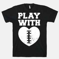Play With Heart (Football) #football #backtoschool #college #highschool #heart #love #quotes