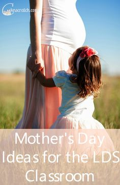 Awesome LDS list of ideas for church on Mother's Day- activities, videos, gifts for the classroom, and more!