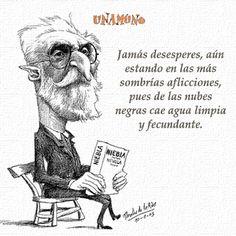 Frase del genial escritor español de la generación del 98: Miguel de Unamuno.