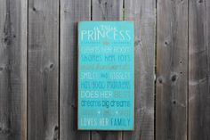 ~ a true Princess ~ sign made by The Primitive Shed, St. Catharines