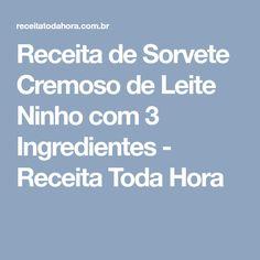 Receita de Sorvete Cremoso de Leite Ninho com 3 Ingredientes - Receita Toda Hora