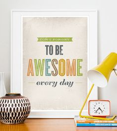 Inspirational quote print, Typography poster, Retro, VIntage style, Motivational print, Do not forget to be Awesome every day A3