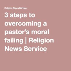 3 steps to overcoming a pastor's moral failing | Religion News Service