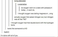28 Jokes People Who Aren't Huge Nerds Will Never Understand If you've ever been to school in your life I'm pretty sure you've seen the Periodic table so you don't exactly have to be a huge nerd to understand this lol Nerd Jokes, Funny Jokes, Hilarious, Science Jokes, Chemistry Puns, E Mc2, Dc Memes, Funny Pins, Funny Stuff
