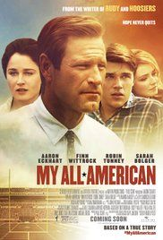 My All American (2015) I loved this movie. Grab a tissue.