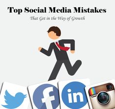 The Top Social Media Mistakes that Get in the Way of Growth