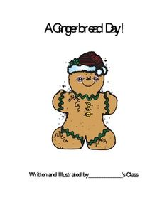 Make this class book during a Gingerbread Unit. On the top portion of the page, students draw pictures of themselves chasing the Gingerbread Man. On the bottom portion, they write their name. Bind all the students' pages together into a class book so students can look back on their fun Gingerbread Man activities!