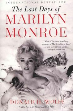 Donald Wolfe has written one of the most absorbing accounts of Marilyns life to…