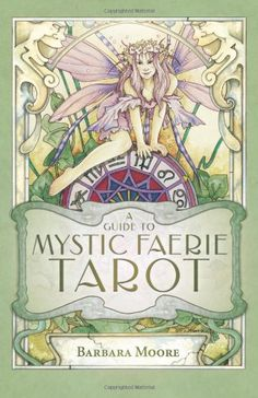 A Guide to Mystic Faerie Tarot by Barbara Moore - good deck!! http://www.amazon.com/dp/0738709212/ref=cm_sw_r_pi_dp_nidUvb0MJKGG9