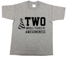 TWO (or any age) years of AWESOMENESS kids birthday t-shirt shirt for party , boys, girls, GRAY by Ilove2sparkle on Etsy https://www.etsy.com/listing/248419067/two-or-any-age-years-of-awesomeness-kids
