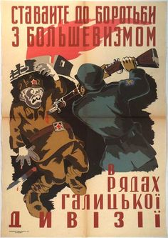 """Nazi WWII propaganda poster for Ukrainians: """"Get up to fight with Bolshevism in the ranks of Galizia division"""""""