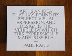 Quote by graphic designer and art director Paul Rand in typeface Carter Sans created by Matthew Carter.