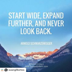 "#GPRepost#reposter#notetag @susangilbertwa via @GPRepostApp ======> @susangilbertwa:""Start wide expand further and never look back.""  Arnold Schwarzenegger #motivational #quote"