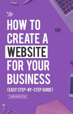 How To Create An Effective Website For Your Small Business | If you want to build a successful business, you have to have a website. Every entrepreneur, small business owner or solopreneur should use this easy marketing tool to get more clients! You need to read this step-by-step guide if you want to build your own website!