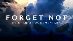 """""""Forget Not"""" The Chariot Documentary"""