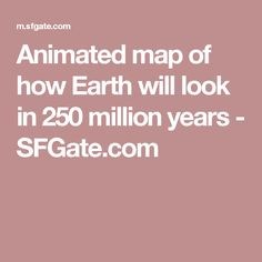 Animated map of how Earth will look in 250 million years Planetary Science, Earth Surface, Plate Tectonics, Northwestern University, Physical Geography, Animation, Map, Location Map, Animation Movies