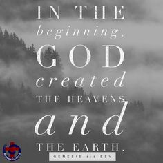 In the beginning God created the heavens and the earth. Genesis 1:1 #Bible