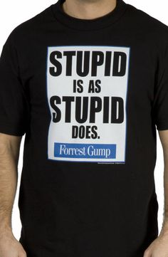 Forrest Gump Stupid Is As Stupid Does Shirt: Forrest Gump Mens T-shirt