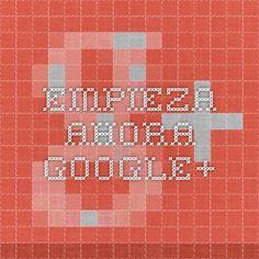 Empieza ahora - Google+