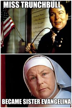 The same actress played Miss Trunchbull in Matilda and Sister Evangelina in Call the Midwife.  Mind blown.