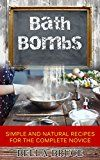 Free Kindle Book -   Bath bombs: simple and natural recipes for the complete novice