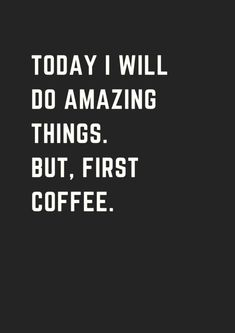 20 More Inspirational Coffee Quotes That Will Boost Your Day! - - Check out these great inspirational coffee quotes. that will brighten up your day.Prepare some coffee and enjoy these quotes! Thanks for reading!Did you pin your favorite coffee quote? Inspirational Coffee Quotes, Coffee Quotes Funny, Coffee Meme, Funny Quotes, Funny Coffee, Cup Of Coffee Quotes, Quotes About Coffee, Coffee Words, Quotes Quotes