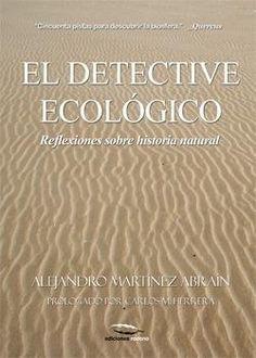 El detective ecológico : reflexiones sobre historia natural / Alejandro Martínez Abraín. Rodeno, D.L. 2014